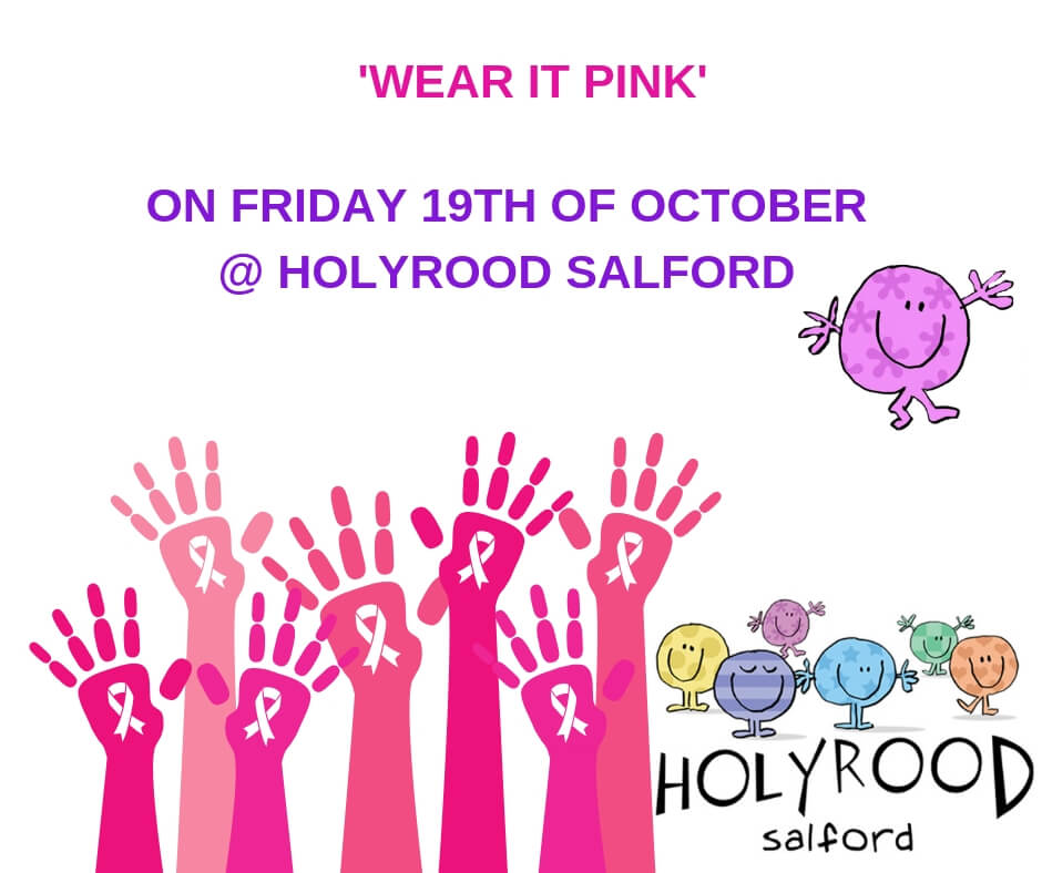 'WEAR IT PINK' ON FRIDAY 19TH OF OCTOBER@ HOLYROOD SALFORD (2)